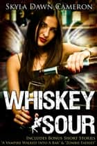 Whiskey Sour (& Other Stories) ebook by Skyla Dawn Cameron