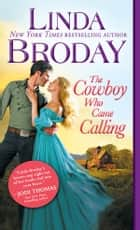 The Cowboy Who Came Calling ebook by Linda Broday