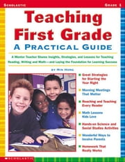 f Teaching First Grade: A Practical Guide: A Mentor Teacher Shares Insights, Strategies, and Lessons for Teaching Reading, Writing and Math-and Laying ebook by Hong, Min