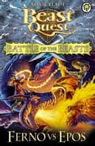 Battle of the Beasts 1: Ferno vs Epos ebook by Adam Blade