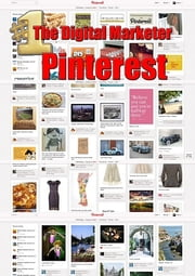 The Digital Marketer Pinterest - Social networking service - List of photo sharing websites ebook by Karl Laemmermann