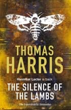 Silence Of The Lambs - (Hannibal Lecter) ebook by