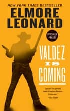Valdez Is Coming - A Novel ebook by Elmore Leonard