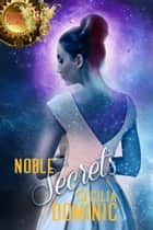 Noble Secrets ebook by Cecilia Dominic