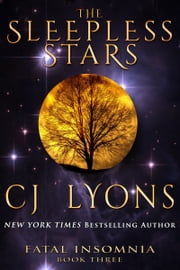 The Sleepless Stars - a Novel of Fatal Insomnia ebook by CJ Lyons