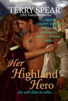 Her Highland Hero ebook by Terry Spear