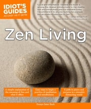 Idiot's Guides: Zen Living ebook by Domyo Sater Burk