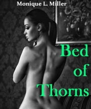 Bed of Thorns ebook by Monique L. Miller