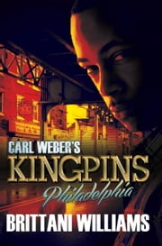 Carl Weber's Kingpins: Philadelphia ebook by Brittani Williams