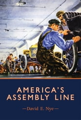 America's Assembly Line ebook by David E. Nye