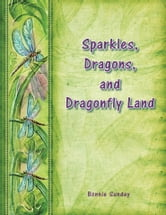 Sparkles, Dragons and Dragonfly Land ebook by Bonnie Sunday