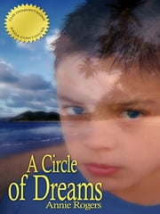 A Circle of Dreams ebook by Rogers, Annie