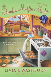 The Pumpkin Muffin Murder - A Fresh-Baked Mystery ebook by Livia J. Washburn