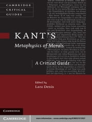 Kant's Metaphysics of Morals - A Critical Guide ebook by Lara Denis