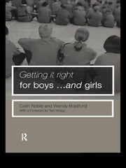Getting it Right for Boys ... and Girls ebook by Wendy Bradford,Colin Noble