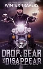 Drop a Gear and Disappear - Kings of Vengeance, #1 ebook by