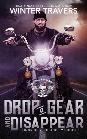 Drop a Gear and Disappear - Kings of Vengeance, #1 ebook by Winter Travers