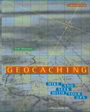 Geocaching - Hike and Seek with Your GPS ebook by Kobo.Web.Store.Products.Fields.ContributorFieldViewModel