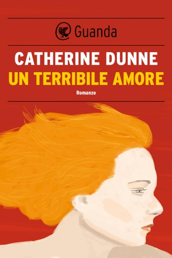 Un terribile amore ebook by Catherine Dunne