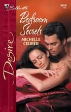 Bedroom Secrets ebook by Michelle Celmer