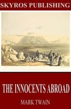 The Innocents Abroad ebook by Mark Twain