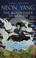 The Black Tides of Heaven ebook by Neon Yang