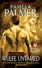 Wulfe Untamed - A Feral Warriors Novel ebook by Pamela Palmer