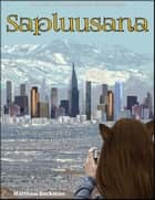Sapluusana - Magic On Earth - If Magic Did Exist, #4 ebook by Matt Deckman