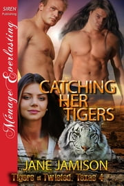 Catching Her Tigers ebook by Jane Jamison