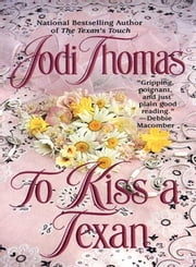 To Kiss a Texan ebook by Jodi Thomas