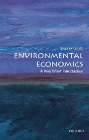Environmental Economics: A Very Short Introduction ebook by Stephen Smith