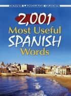 2,001 Most Useful Spanish Words ebook by Pablo Garcia Loaeza