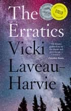 The Erratics - 2019 Stella Prize Winner ebook by Vicki Laveau-Harvie