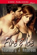 Fire & Ice ebook by Rosemary J. Anderson