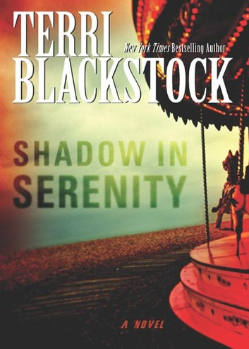 Shadow in Serenity ebook by Terri Blackstock