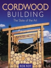 Cordwood Building ebook by Rob Roy