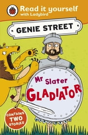 Mr Slater, Gladiator: Genie Street: Ladybird Read it yourself ebook by Richard Dungworth