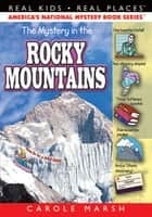 The Mystery in the Rocky Mountains ebook by Carole Marsh