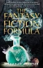 The fantasy fiction formula ebook by Deborah Chester