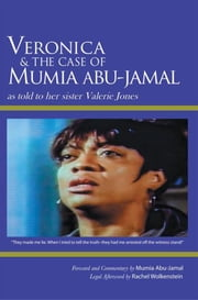 Veronica & The Case of Mumia Abu-Jamal - as told to her sister Valerie Jones ebook by Valerie Jones