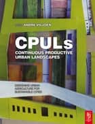 Continuous Productive Urban Landscapes ebook by Andre Viljoen, Joe Howe