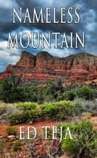 Nameless Mountain ebook by Ed Teja