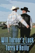 Will Turner's Luck ebooks by Terry O'Reilly
