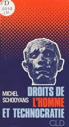 Droits de l'homme et technocratie ebook by Michel Schooyans
