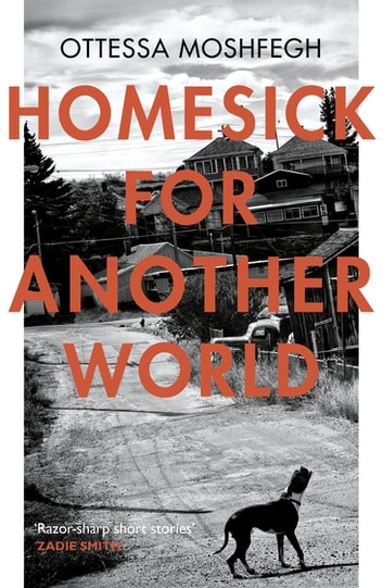 Homesick For Another World ebook by Ottessa Moshfegh