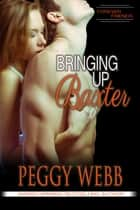 Bringing Up Baxter (Forever Friends, Book 3 of 4) ebook by Peggy Webb