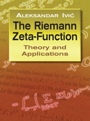 The Riemann Zeta-Function ebook by Aleksandar Ivic