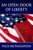 An Open Door of Liberty ebook by Nick McNaughton