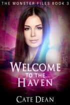 Welcome to The Haven (The Monster Files Book 3) ebook by Cate Dean
