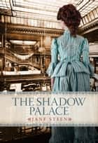 The Shadow Palace ekitaplar by Jane Steen